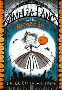 Amelia Fang and Barbaric Ball