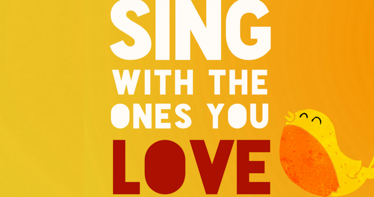 Sing with the Ones you Love with Raise your Voice